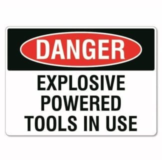 Danger Explosive Powered Tools